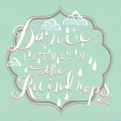 Dance between the raindrops